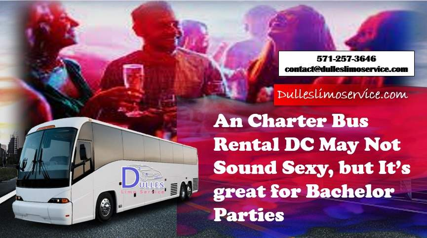 An Charter Bus Rental DC May Not Sound Sexy, but It's great for Bachelor Parties