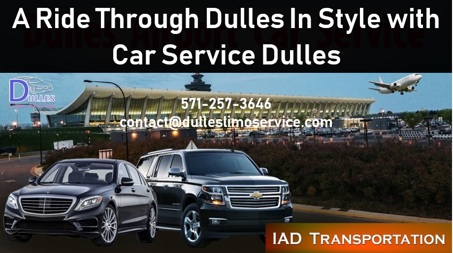 A Ride Through Dulles In Style with Car Service Dulles