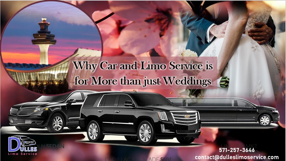 Why Car and Limo Service is for More than just Weddings