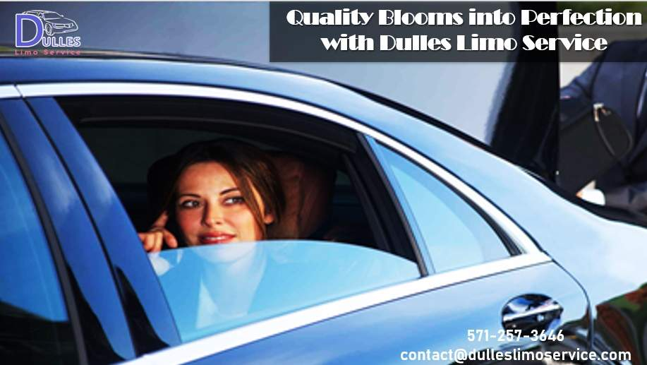 Quality Blooms into Perfection with Dulles Limo Service