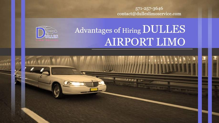 Advantages of Hiring Dulles Airport Limo