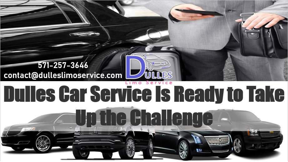 Dulles Car Service Is Ready to Take Up the Challenge