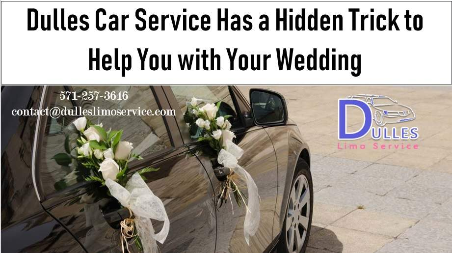 Dulles Car Service Has a Hidden Trick to Help You with Your Wedding